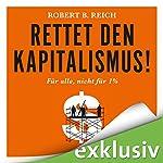 Rettet den Kapitalismus! Für alle, nicht für 1% | Robert B. Reich