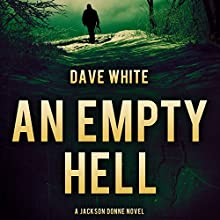 An Empty Hell: Jackson Donne, Book 4 Audiobook by Dave White Narrated by Andy Caploe