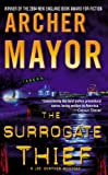 The Surrogate Thief (A Joe Gunther Mystery) (0446616605) by Mayor, Archer