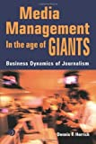 img - for Media Management in the Age of Giants: Business Dynamics of Journalism by Dennis F. Herrick (2003-04-21) book / textbook / text book
