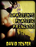 Grastik's Plastic Princess (a laugh out loud comedy novella)