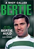 A Bhoy Called Bertie: The Bertie Auld Story
