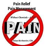 Pain Relief Pain Management | Brian E Birchmeier CHt
