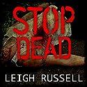 Stop Dead Hörbuch von Leigh Russell Gesprochen von: Lucy Price-Lewis