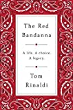 The Red Bandanna: A life, A Choice, A Legacy