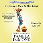 Cupcakes, Pies, and Hot Guys: An Annie Graceland Cozy Mystery Book 3 | Pamela DuMond