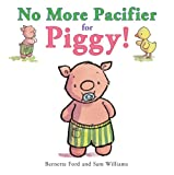 No More Pacifier for Piggy!