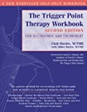 img - for The Trigger Point Therapy Workbook: Your Self-Treatment Guide for Pain Relief, Second Edition book / textbook / text book