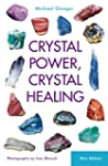 Crystal Power, Crystal Healing: The C...