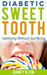 Diabetic Sweet Tooth: Satisfying With...