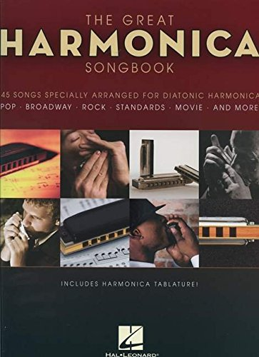 The Great Harmonica Songbook: 45 Songs Specially Arranged for Diatonic Harmonica