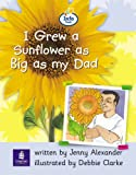 I Grew a Sunflower as Big as My Dad: Info Trail Beginner Stage, Non-fiction (Literacy Land)