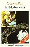 Inmediaciones (Ensayo) (Spanish Edition) (8432203548) by Paz, Octavio