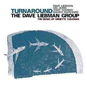 Dave Liebman Group: Turnaround