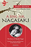 img - for A Song for Nagasaki: The Story of Takashi Nagai-Scientist, Convert, and Survivor of the Atomic Bomb book / textbook / text book