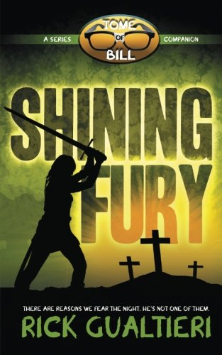 Shining Fury: A Tale From The Tome Of Bill
