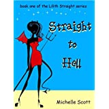 Straight to Hell (The Lilith Straight Series) (Kindle Edition) newly tagged