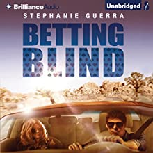 Betting Blind (       UNABRIDGED) by Stephanie Guerra Narrated by Nick Podehl