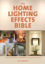 Free The Home Lighting Effects Bible: Ideas and Know-How for Better Lighting in Every Part of Your Home Ebooks & PDF Download