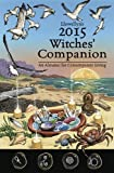 Llewellyn's Witches' Companion 2015: An Almanac for Everyday Living