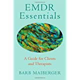 "Emdr Essentials: A Guide for Clients and Therapistsvon ""Barb Maiberger"""