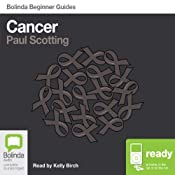 Cancer: Bolinda Beginner Guides | [Paul Scotting]