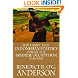 Some Aspects of Indonesian Politics Under the Japanese Occupation: 1944-1945