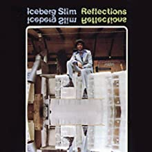 Reflections Speech by Iceberg Slim Narrated by  uncredited