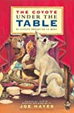 img - for The Coyote Under the Table/El coyote debajo de la mesa book / textbook / text book