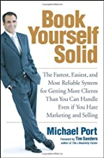 Book Yourself Solid The Fastest Easiest and Most Reliable System for by Michael Port
