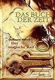 Das Buch der Zeit Band 3 - Der magische Reif -