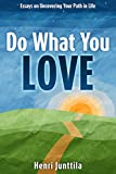 Do What You Love: Essays on Uncovering Your Path in Life (English Edition)