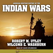 American Heritage History of the Indian Wars: American Heritage Series | Livre audio Auteur(s) : Robert M. Utley, Wilcomb E. Washburn Narrateur(s) : David Drummond