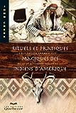 echange, troc John Creek - Rituels et pratiques magiques des Indiens d'Amérique : L'aspiration chamanique de la spiritualité indienne