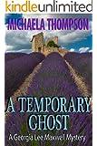 A Temporary Ghost (The Georgia Lee Maxwell Series, Series 2)