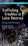 img - for Trafficking Troubles in Latin America: Drugs and Humans book / textbook / text book