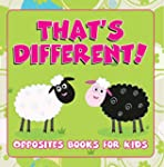 That's Different!: Opposites Books fo...