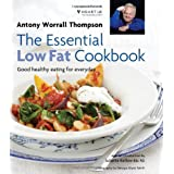 The Essential Low Fat Cookbook: Good healthy eating for everyday with an introduction by Juliette Kellow BSc RD in association with HEART UKby Antony Worrall Thompson