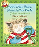 Image of Ants in Your Pants, Worms in Your Plants!: A Gilbert Picture Book