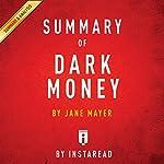 Summary of Dark Money by Jane Mayer | Includes Analysis |  Instaread