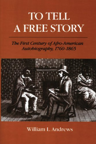 To Tell a Free Story: The First Century of Afro-American...