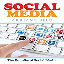Social Media: Gaining More Leverage Through Social Media (       UNABRIDGED) by Arriane Belo Narrated by Forris Day Jr.