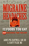 img - for Migraine Headaches and the Food You Eat: 200 Recipes for Relief by Hartnell, Agnes (1998) Paperback book / textbook / text book
