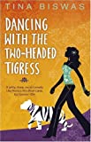 Tina Biswas Dancing With The Two-Headed Tigress