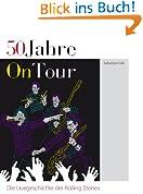 50 Jahre On Tour - Die Livegeschichte der Rolling Stones