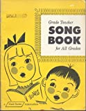 img - for Grade Teacher Song Book for All Grades book / textbook / text book