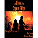 The Ghosts of Coyote Ridge (The Cupid Project Book 3) ~ Alex Potvin