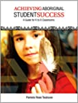 Achieving Aboriginal Student Success:...