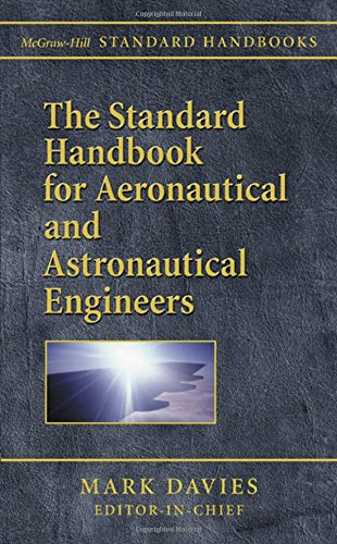 The Standard Handbook for Aeronautical and Astronautical Engineers (Mcgraw-Hill Standard Handbooks)
