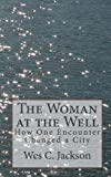 The Woman at the Well: How One Encounter Changed a City